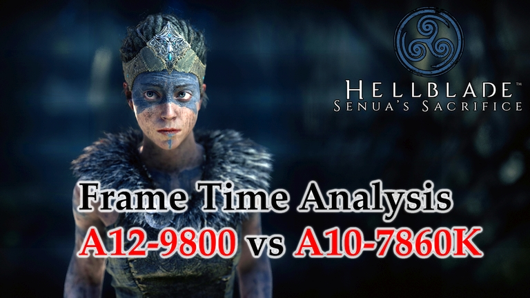 A12-9800 vs A10-7860K Frame Time Analysis - AMD APUs w/ R7 Graphics - Hellblade: Senua's Sacrifice [THE ROAD TO HEL]