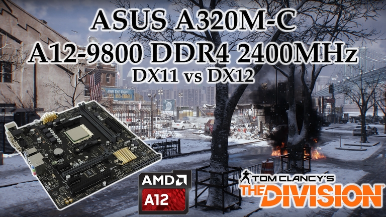 ASUS A320M-C w/ AMD A12-9800 R7 - Tom Clancy's The Division DX11 vs DX12 [BENCHMARK]
