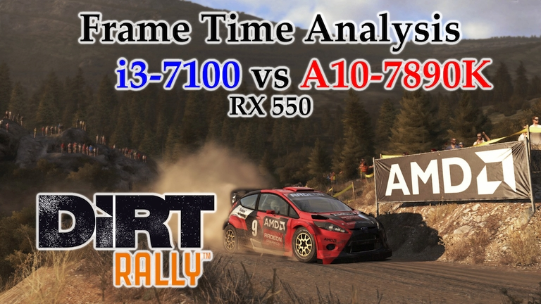 i3-7100 vs A10-7890K Frame Time Analysis w/ RX 550 - DiRT Rally [GREECE]