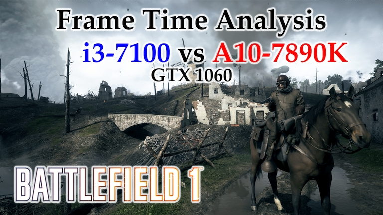 i3-7100 vs A10-7890K Frame Time Analysis w/ GTX 1060 - Battlefield 1 DX11 & DX12 [ST QUENTIN SCAR]