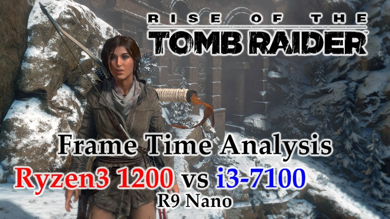 Ryzen 3 1200 vs i3-7100 Frame Time Analysis w/ R9 Nano - Rise of the Tomb Raider DX11 & DX12 [MISSING GRANDPA]