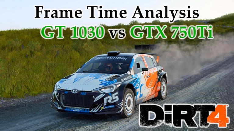 GT 1030 vs GTX 750 Ti Frame Time Analysis w/ G4560 - DiRT 4 [WALES]