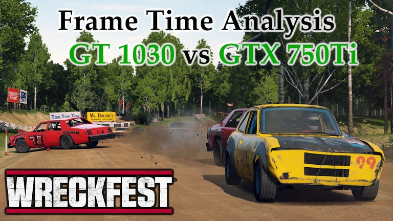 GT 1030 vs GTX 750 Ti Frame Time Analysis w/ G4560 - Wreckfest Early Access June Update [SANDPIT 3]