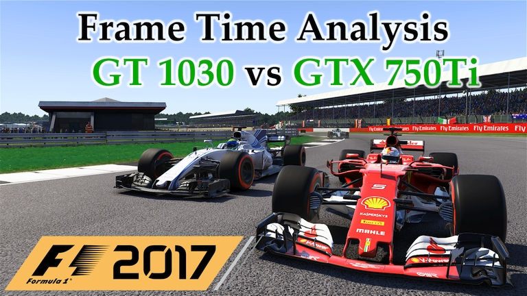 GT 1030 vs GTX 750 Ti Frame Time Analysis w/ G4560 - F1 2017 [BENCHMARK - BRITISH GP]