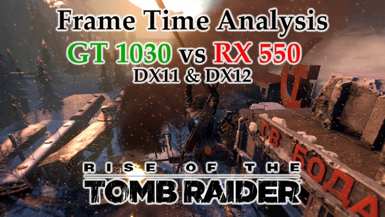 GT 1030 vs RX 550 Frame Time Analysis w/ G4560 - Rise of the Tomb Raider DX11 & DX12 [SOVIET INST]