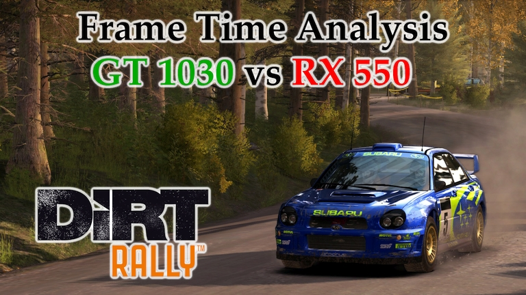 GT 1030 vs RX 550 Frame Time Analysis w/ G4560 - DiRT Rally [FINLAND]