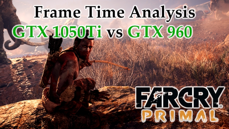 GTX 1050 Ti vs GTX 960 Frame Time Analysis - Far Cry Primal [INTRO CUTSCENES]