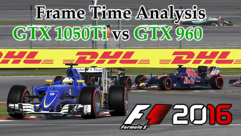 GTX 1050 Ti vs GTX 960 Frame Time Analysis - F1 2016 [BENCHMARK - CHINESE GP]