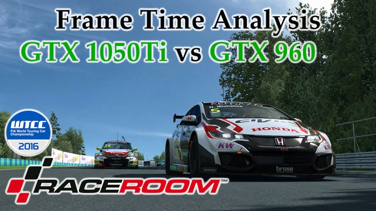 GTX 1050 Ti vs GTX 960 Frame Time Analysis - RaceRoom Racing Experience [WTCC 2016 - HUNGARORING]