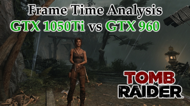 GTX 1050 Ti vs GTX 960 Frame Time Analysis - Tomb Raider (2013) [WOLVES' DEN]
