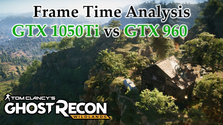 GTX 1050 Ti vs GTX 960 Frame Time Analysis - Ghost Recon Wildlands [BENCHMARK]