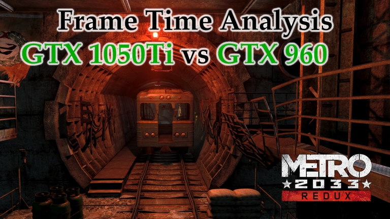 GTX 1050 Ti vs GTX 960 Frame Time Analysis - Metro 2033 [BENCHAMRK]