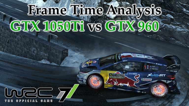 GTX 1050 Ti vs GTX 960 Frame Time Analysis - WRC 7 [RALLYE MONTE CARLO]