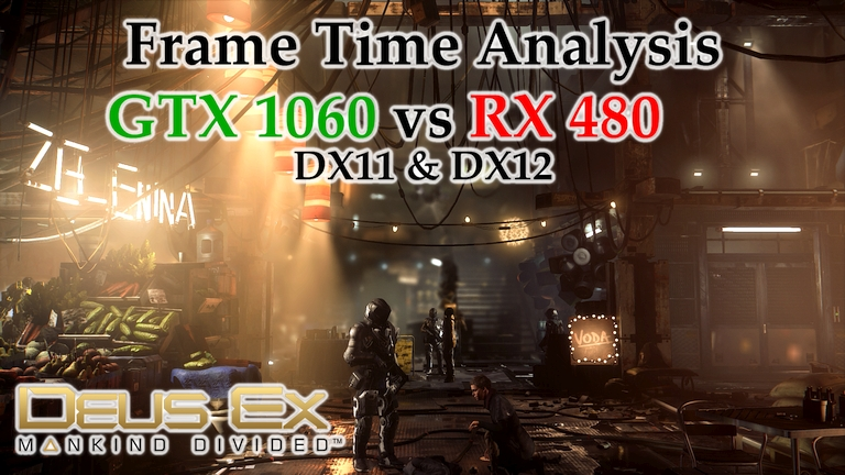 GTX 1060 vs RX 480 Frame Time Analysis - Deus Ex: Mankind Divided DX11 & DX12 [BENCHMARK]