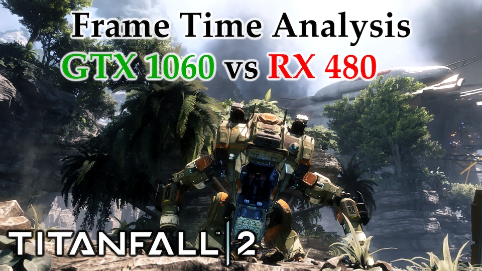 GTX 1060 vs RX 480 Frame Time Analysis - Titanfall 2 [SINGLEPLAYER]