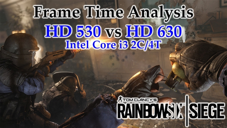 Intel i3 Integrated Graphics - HD 530 vs HD 630 Frame Time Analysis - Tom Clancy's Rainbow Six Siege [SUBURBAN EXTRACTION & NO INTEL]