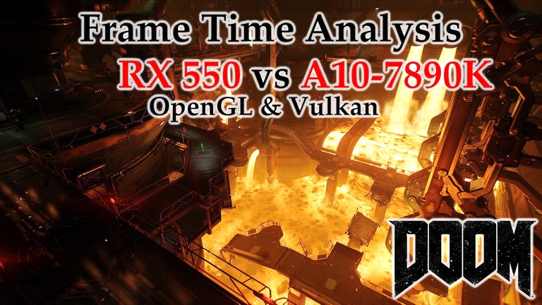 RX 550 vs A10-7890K APU Frame Time Analysis - DOOM OpenGL & Vulkan [FOUNDRY]