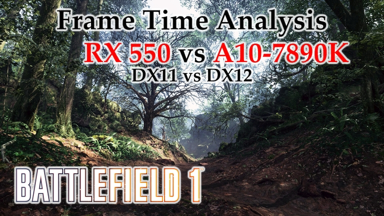 RX 550 vs A10-7890K APU Frame Time Analysis - Battlefield 1 DX11 & DX12 [ARGONNE FOREST]