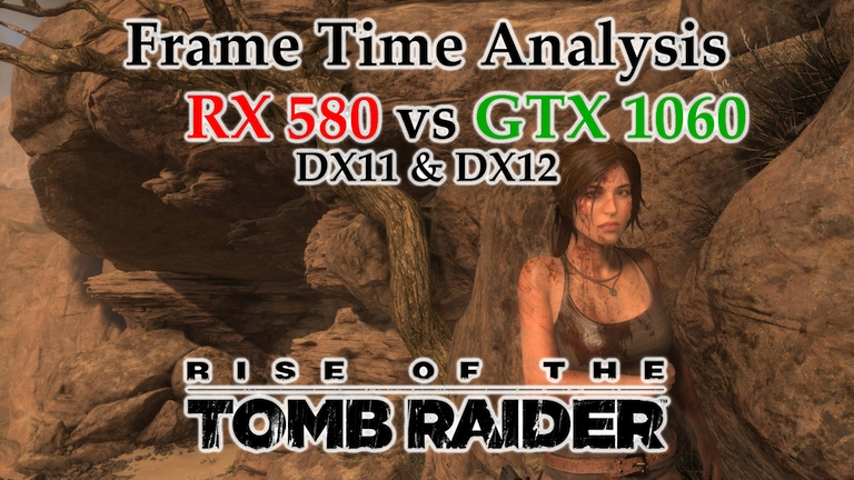 RX 580 vs GTX 1060 Frame Time Analysis - Rise of the Tomb Raider DX11 & DX12 [SYRIA]