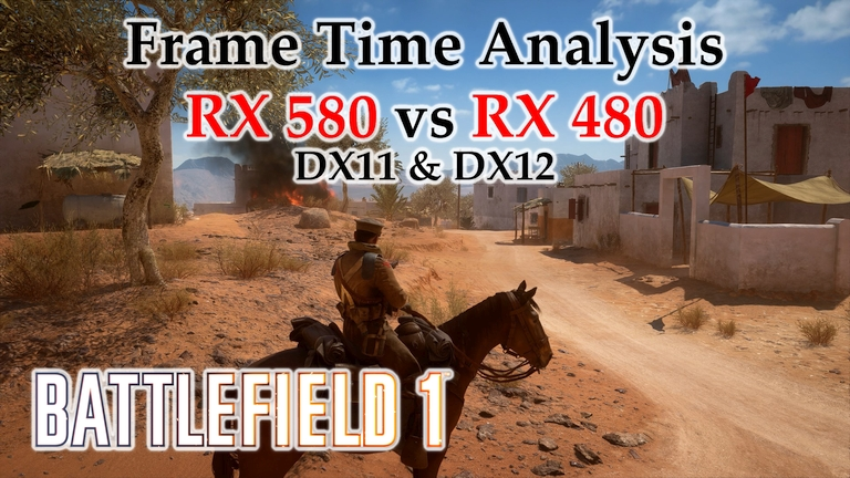 RX 580 vs RX 480 Frame Time Analysis - Battlefield 1 DX11 & DX12 [SINAI DESERT]