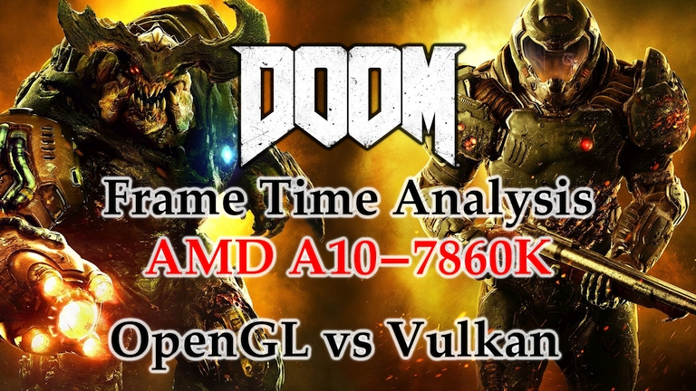 A10-7860K Frame Time Analysis - DOOM OpenGL vs Vulkan