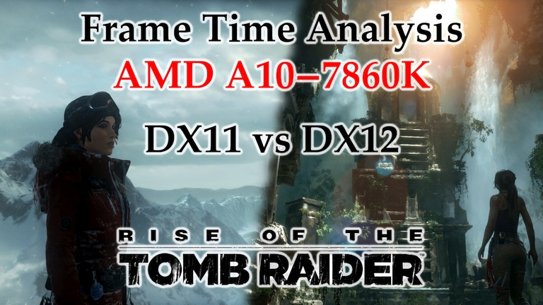 A10-7860K Frame Time Analysis - Rise of the Tomb Raider DX11 vs DX12