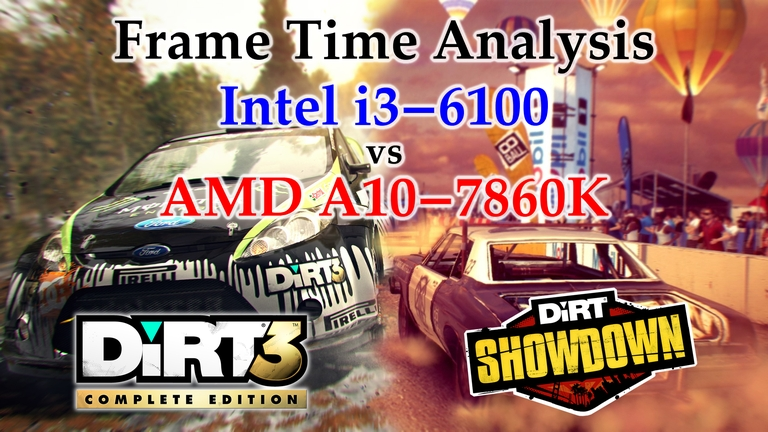 A10-7860K vs i3-6100 Frame Time Analysis - DiRT 3 Complete Edition & DiRT:Showdown