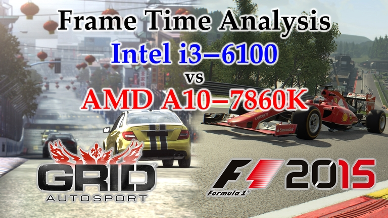 A10-7860K vs i3-6100 Frame Time Analysis - GRID:Autosport & F1 2015