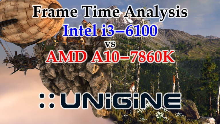 A10-7860K vs i3-6100 Frame Time Analysis - Unigine Heaven & Unigine Valley