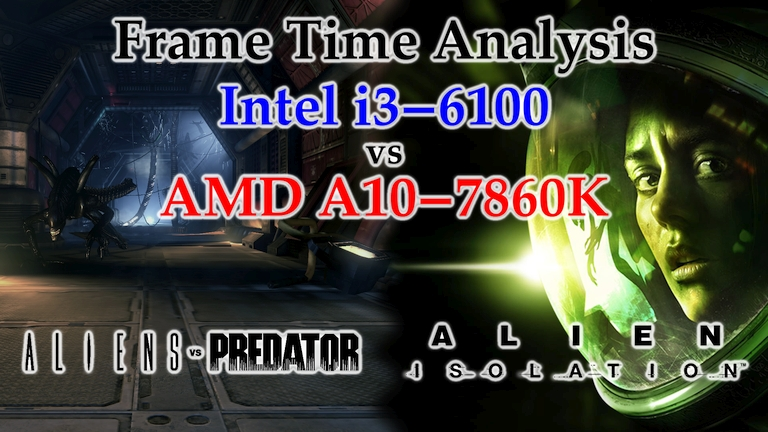 A10-7860K vs i3-6100 Frame Time Analysis – Aliens vs. Predator DX11 Benchmark & Alien: Isolation
