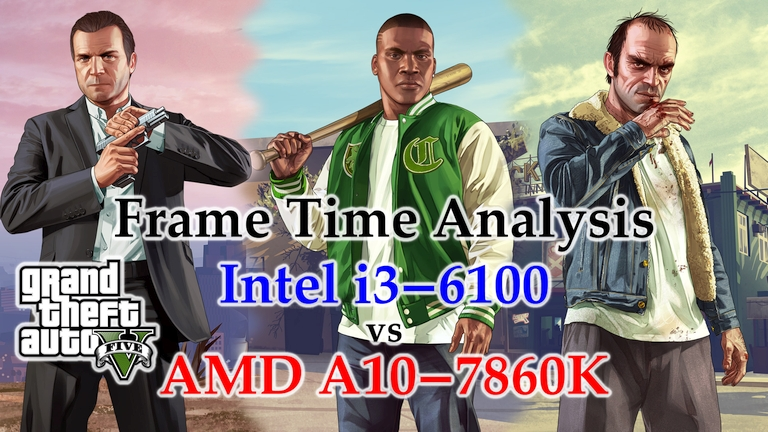 A10-7860K vs i3-6100 Frame Time Analysis - Grand Theft Auto V