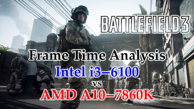 A10-7860K vs i3-6100 Frame Time Analysis - Battlefield 3