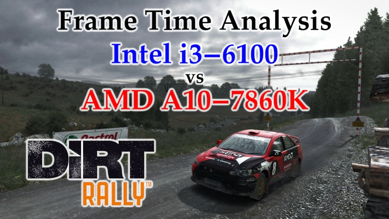 A10-7860K vs i3-6100 Frame Time Analysis - DiRT Rally