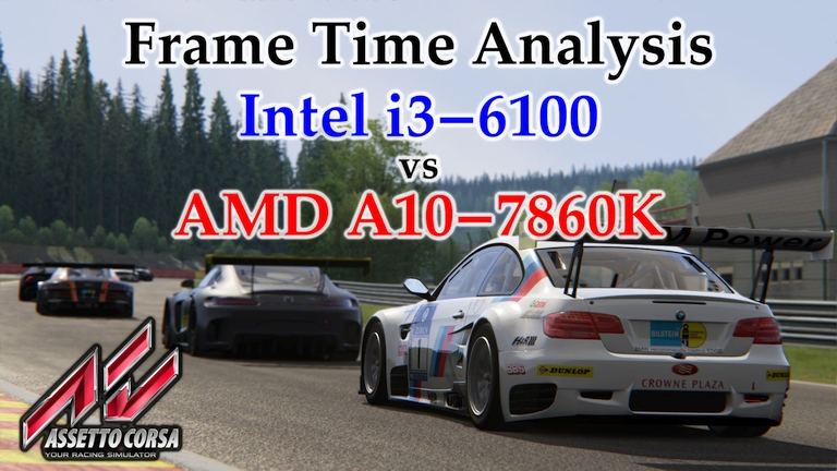 A10-7860K vs i3-6100 Frame Time Analysis - Assetto Corsa