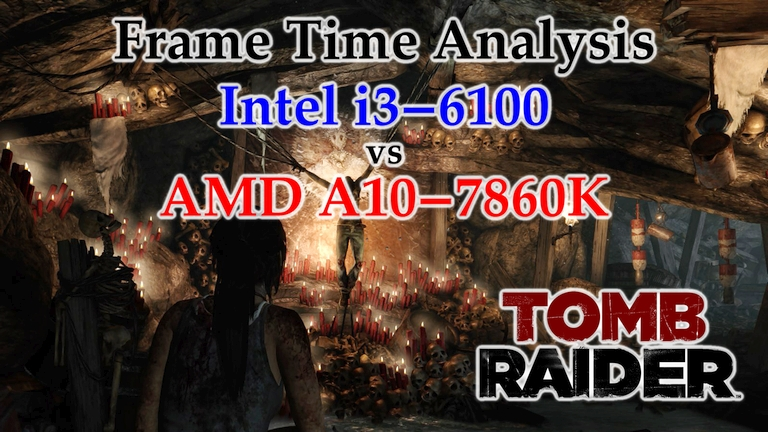 A10-7860K vs i3-6100 Frame Time Analysis - Tomb Raider (2013)