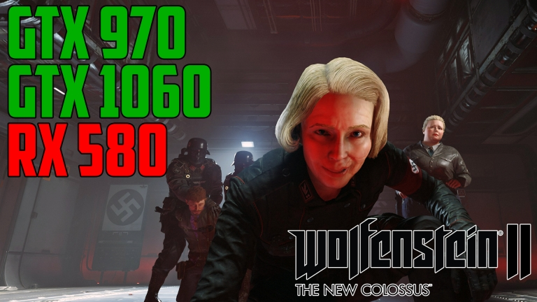 Wolfenstein II: The New Colossus - GTX 970 | GTX 1060 | RX 580